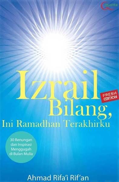 Izrail_Bilang_Ini_Ramadhan_Terakhirku